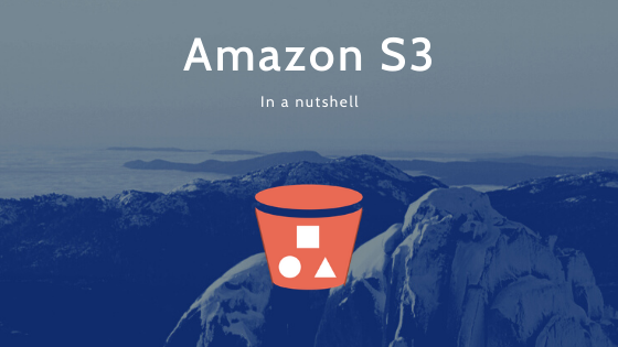Amazon S3 in a nutshell [AWS Solutions Architect Associate Exam]