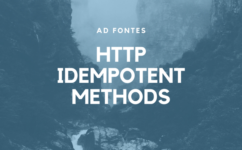 Idempotent methods  in HTTP – what does it mean and why should we bother?