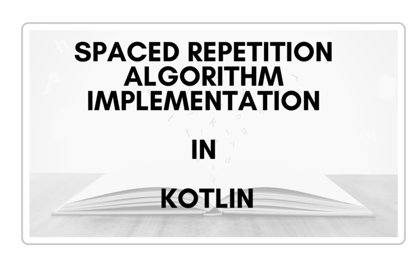 Spaced repetition algorithm implementation in Kotlin